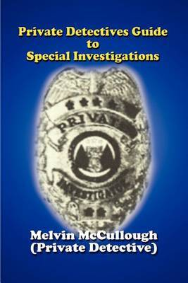Private Detectives Guide to Special Investigations