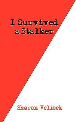 I Survived a Stalker