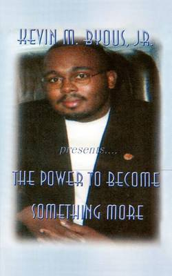 The Power to Become Something More