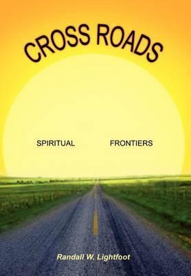 Cross Roads: Spiritual Frontiers