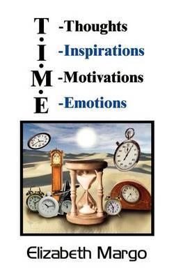 T.I.M.E.: T-Thoughts I-Inspirations M-Motivations E-Emotions
