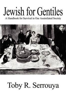 Jewish for Gentiles: A Handbook for Survival in Our Assimilated Society