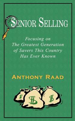 Senior Selling: Focusing on the Greatest Generation of Savers This Country Has Ever Known