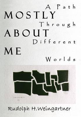 Mostly about Me: A Path Through Different Worlds