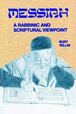 Messiah: A Rabbinic and Scriptural Viewpoint