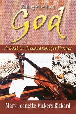 Writing Notes from God: A Call in Preparation for Prayer