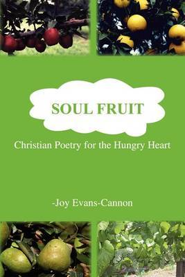 Soul Fruit: Christian Poetry for the Hungry Heart