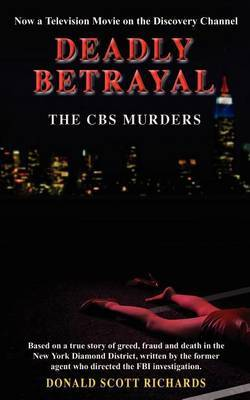 Deadly Betrayal - the Cbs Murders