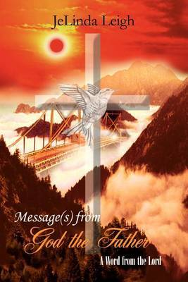 Message(s) from God the Father: A Word from the Lord: A Word from the Lord