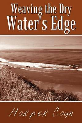 Weaving the Dry Water's Edge