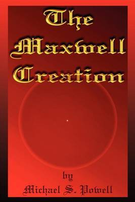 The Maxwell Creation
