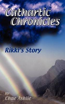 Cathartic Chronicles: Rikki's Story