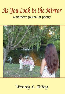 As You Look in the Mirror: A Mother's Journal of Poetry