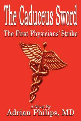 The Caduceus Sword: the First Physicians' Strike