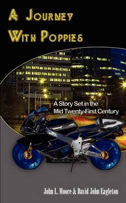 A Journey With Poppies: A Story Set in the Mid Twenty-First Century