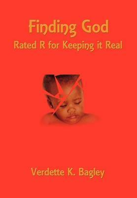 Finding God: Rated R for Keeping it Real: Rated R for Keeping it Real
