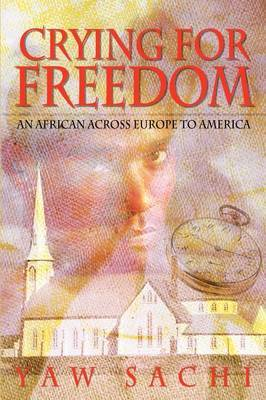 Crying for Freedom: an African across Europe to America