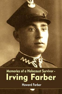 Memories of a Holocaust Survivor - Irving Farber