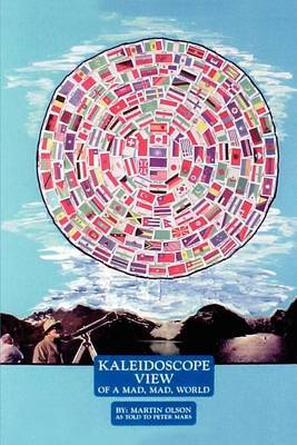 Kaleidoscope View of a Mad Mad World