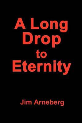 A Long Drop to Eternity