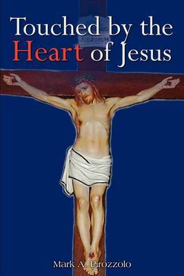 Touched by the Heart of Jesus