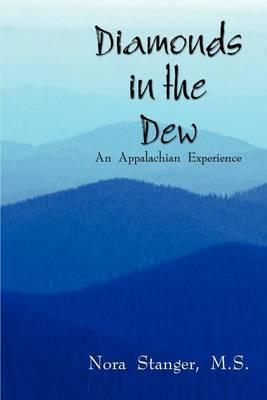 Diamonds in the Dew: an Appalachian Experience: An Appalachian Experience