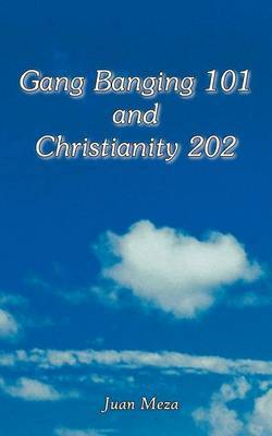 Gang Banging 101 and Christianity 202