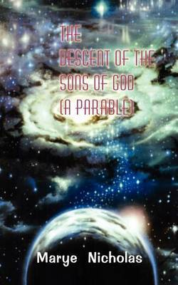 The Descent of the Sons of God (a Parable)