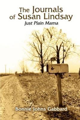 The Journals of Susan Lindsay: Just Plain Mama