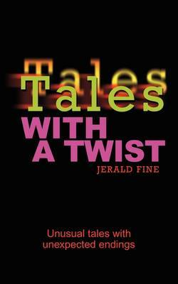 Tales with a Twist: Unusual Tales with Unexpected Endings