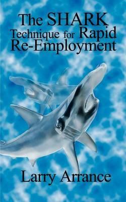 The Shark Technique for Rapid RE-Employment