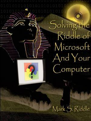 Solving the Riddle of Microsoft And Your Computer