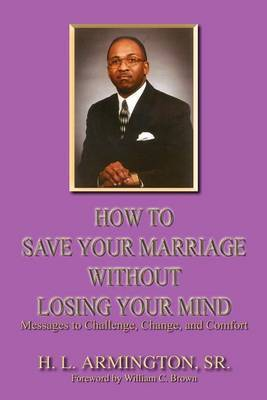 How to Save Your Marriage without Losing Your Mind