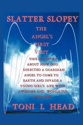Slatter Slopey/The Angel's First Visit