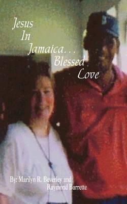 Jesus in Jamaica. . . Blessed Love