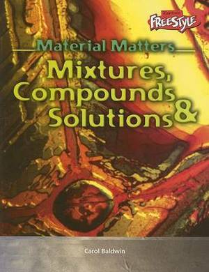 Mixtures, Compounds, & Solutions