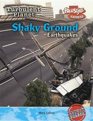 Shaky Ground: Earthquakes