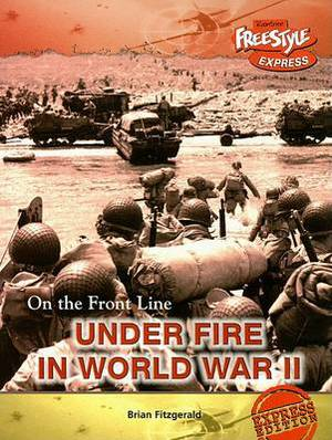 Under Fire in World War II