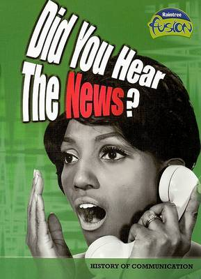Did You Hear the News?: History of Communication