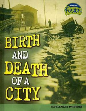 Birth and Death of a City: Settlement Patterns