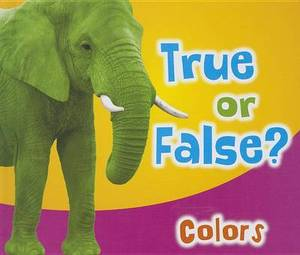 True or False? Colors