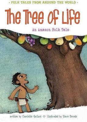 The Tree of Life: An Amazonian Folk Tale