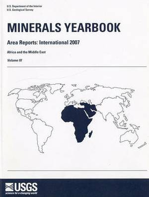Minerals Yearbook, 2007, V. 3, Area Reports, International, Africa and the Middle East