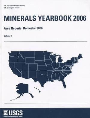 Minerals Yearbook, 2006, V. 2, Area Reports, Domestic