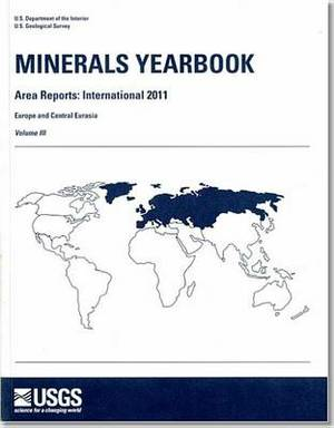 Minerals Yearbook, 2011, V. 3, Area Reports, International, Europe and Central Eurasia