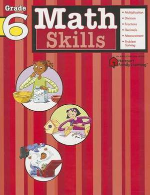 Math Skills: Grade 6 (Flash Kids Harcourt Family Learning)