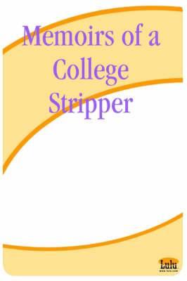 Memoirs of a College Stripper