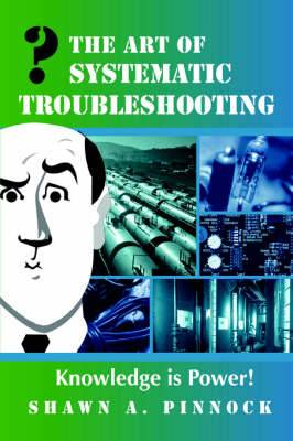 The Art of Systematic Troubleshooting
