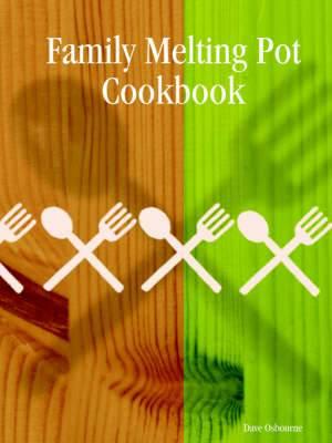 Family Melting Pot Cookbook