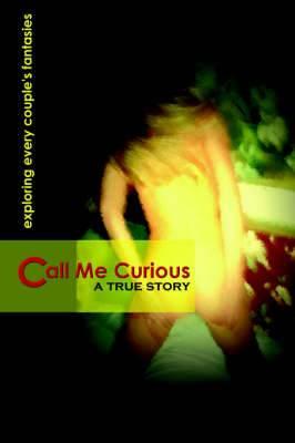Call Me Curious